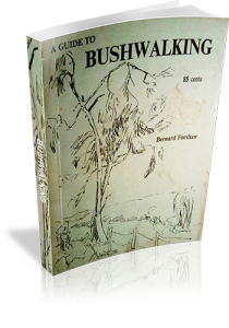 A guide to Bushwalking - Bernard Forshaw